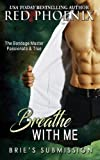 Breathe With Me: Brie's Submission
