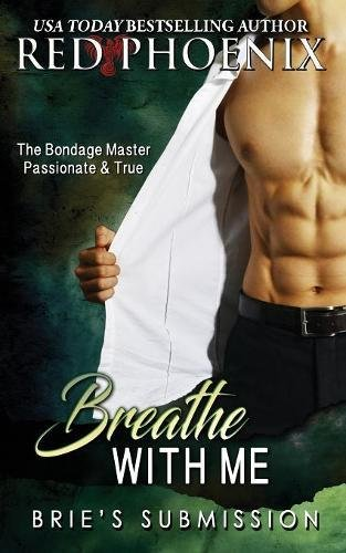 Breathe With Me: Brie's Submission: Volume 12