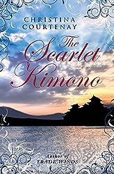 The Scarlet Kimono by Christina Courtenay (2012-05-01)