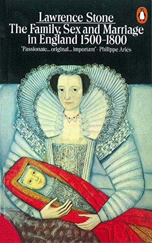 The Family, Sex and Marriage in England 1500-1800 (Penguin History)