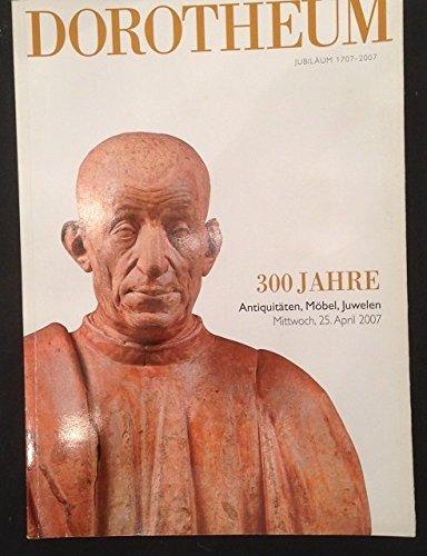 Dorotheum 300 Jahre Antiquitäten Möbel und Juwelen