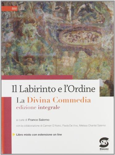 Il labirinto e l'ordine. La Divina Commedia. Con espansione online. Per gli Ist. professionali