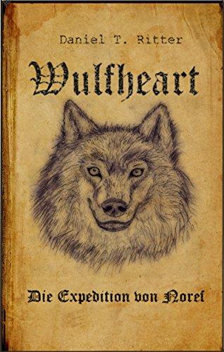 Buchseite und Rezensionen zu 'Wulfheart - Die Expedition von Noref: Endzeit - Kurzgeschichte' von Daniel T. Ritter