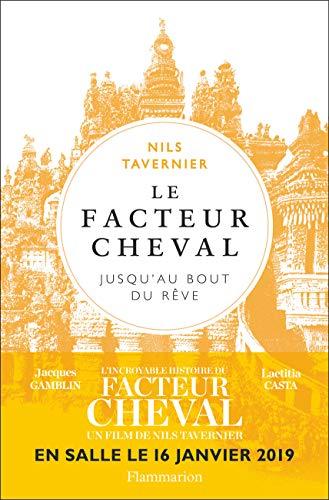 Le facteur Cheval : Jusqu'au bout du rêve par Nils Tavernier