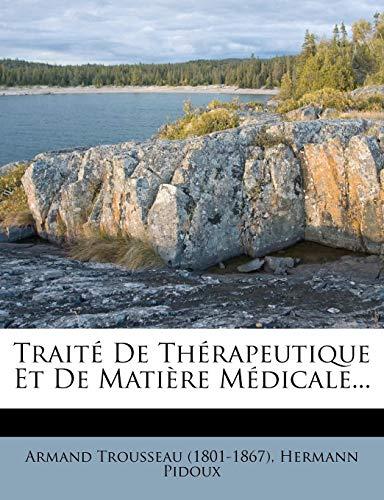 Traité De Thérapeutique Et De Matière Médicale...