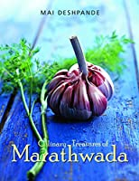 Culinary Treasures of Marathwada by Mai Deshpande is a comprehensive compendium of over 240 vegetarian recipes from the region consisting of various categories like spice mixes: Chutneys, pickels and relishes: salads and gram flour curries: g...