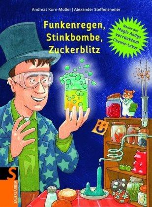 Funkenregen, Stinkbome, Zuckerblitz: Neues aus Magic Andys verrücktem Chemie-Labor