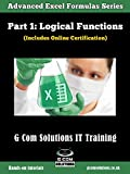 Advanced Excel Formulas Part 1: Excel's Logical Functions: Excel step-by-step Mastery! Hands-on Tutorials on Excel Formulas and Functions (Advanced Excel Formulas Series)