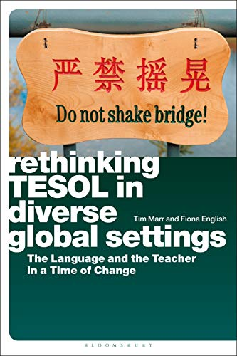Rethinking TESOL in Diverse Global Settings: The Language and the Teacher in a Time of Change (English Edition)