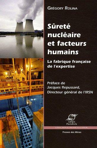 Sûrete Nucléaire et Facteurs Humains : la Fabrique Française de l'Expertise
