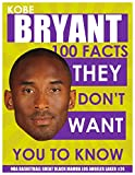 KOBE BRYANT - 100 Facts They Don't Want You To Know! - NBA Basketball Great Black Mamba Los Angeles Laker #24 (English Edition)