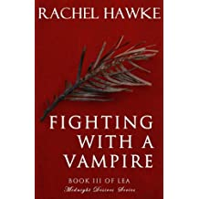 Fighting With A Vampire (Midnight Desires Book 3)