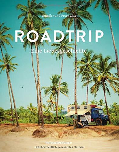 Roadtrip - Eine Liebesgeschichte: Eine abenteuerliche Hochzeitsreise im Van auf dem Hippie-Trail über den Balkan, Iran, Indien und Südostasien bis nach Wladiwostok - Südkorea Reiseführer