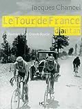 Le Tour de France d'antan : les pionniers de la grande boucle / Jacques Chancel | Chancel, Jacques (1928-2014). auteur