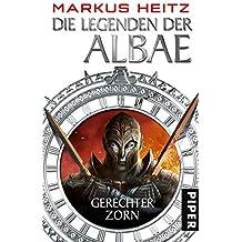 Die Legenden der Albae: Gerechter Zorn (Die Legenden der Albae 1)
