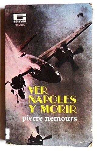 VER NAPOLES Y MORIR POR PIERRE NEMOURS / EDISVEN 1968.
