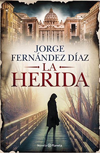 La herida de [Díaz, Jorge Fernández, Fernández Díaz, Jorge]