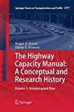 The Highway Capacity Manual: A Conceptual and Research History: Volume 1: Uninterrupted Flow (Springer Tracts on Transportation and Traffic, Band 5)