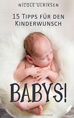 Babys!: 15 Tipps für den Kinderwunsch