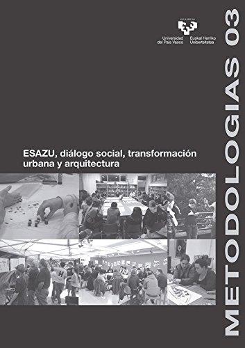 Esazu, diálogo social, transformación urbana y arquitectura (Metodologías)