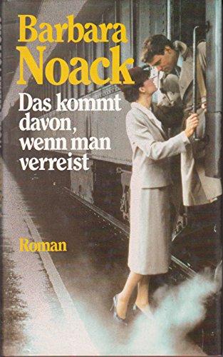 Barbara Noack: Das kommt davon, wenn man verreist