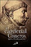 El Cardenal Cisneros: Iglesia, Estado y cultura (Caminos)