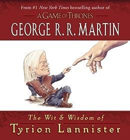 The Wit & Wisdom of Tyrion Lannister par [Martin, George R. R.]