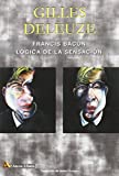 Francis Bacon. Lógica de la sensación (2ª ed.)