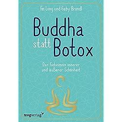 Buddha statt Botox: Das Geheimnis innerer und äußerer Schönheit