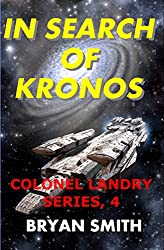 In Search of Kronos (Colonel Landry Space Adventure Series Book 4)