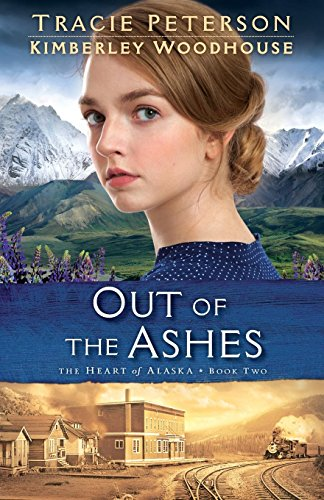 Out of the Ashes (Heart of Alaska, Band 2)