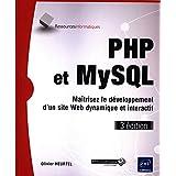 PHP et MySQL - Maîtrisez le développement d'un site Web dynamique et interactif (3e édition)