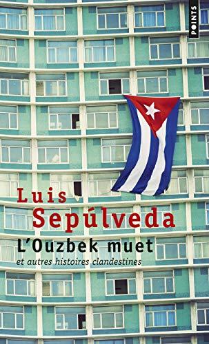 L'Ouzbek muet. et autres histoires clandestines par Luis Sepulveda