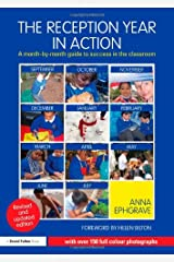 The Reception Year in Action, revised and updated edition: A month-by-month guide to success in the classroom Paperback