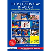 The Reception Year in Action, revised and updated edition: A month-by-month guide to success in the classroom