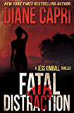 Fatal Distraction: Jess Kimball Thriller Novel (The Jess Kimball Thrillers Series Book 2) (English Edition)