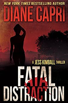 Fatal Distraction: Jess Kimball Thriller Novel (The Jess Kimball Thrillers Series Book 2) (English Edition) par [Capri, Diane]