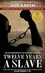Twelve Years a Slave - Enhanced Edition by Dr. Sue Eakin Based on a Lifetime Project. New Info, Images, Maps (English Edition)