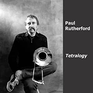 Tetralogy by Paul Rutherford