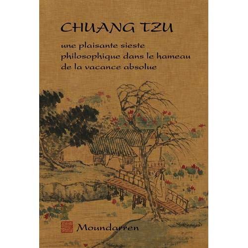 Chuang Tzu : Une plaisante sieste philosophique dans le hameau de la vacance absolue