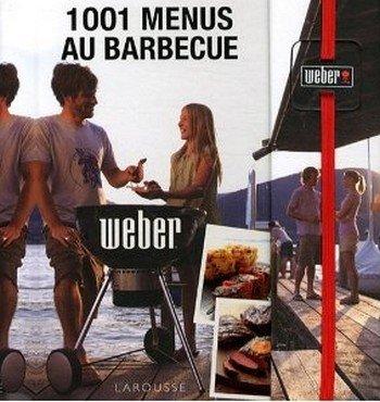 Weber - Livre de Recettes 1001 Menus au ...
