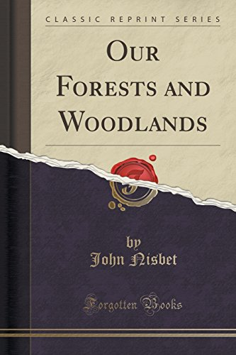 Our Forests and Woodlands (Classic Reprint)