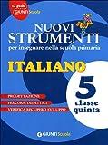 Nuovi strumenti per insegnare nella scuola primaria. Italiano 5