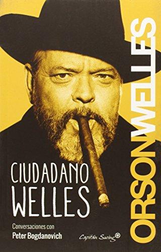 Ciudadano Welles: Conversaciones con Peter Bogdanovich por Orson Welles