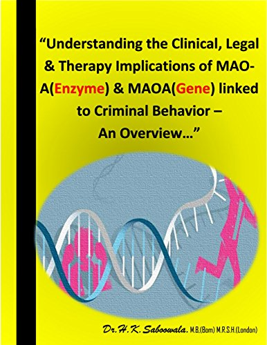 ""\""""Understanding the Clinical, Legal & Therapy Implications of MAO-A(Enzyme) & MAOA(Gene) linked to Criminal Behavior - An Overview..."""": """"Criminal Gene"""" (English Edition)""386|500|?|en|2|e1c1f82987562237d83b971b3e13415c|False|UNLIKELY|0.3465402126312256