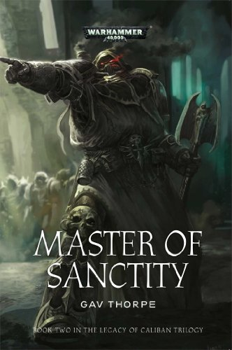 WARHAMMER 40K MASTER OF SANCTITY (The Legacy of Caliban)