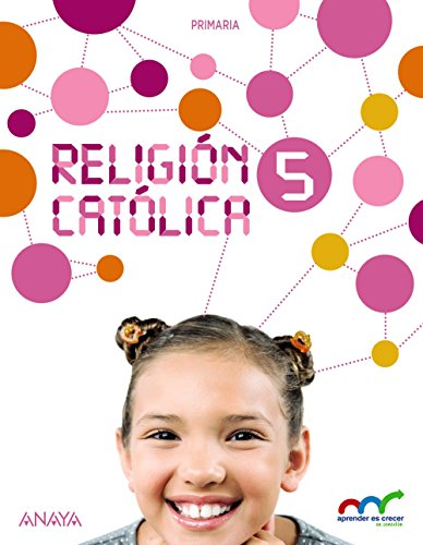 Religión católica 5 (aprender es crecer en conexión)