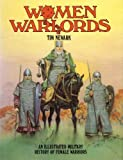 Women Warlords: An Illustrated Military History of Female Warriors by Tim Newark (1990-03-01)