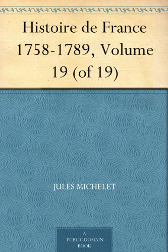 Couverture du livre Histoire de France 1758-1789, Volume 19 (of 19)