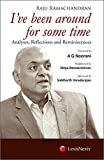 Raju Ramachandran: I've Been Around for Some Time (Analyses, Reflections and Reminiscences)